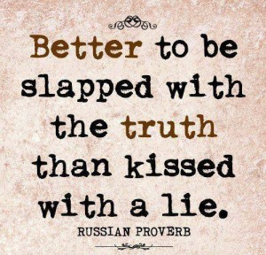 Slap Truth, Kiss Lie