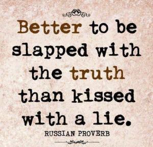 Slap Truth, Kiss Lie