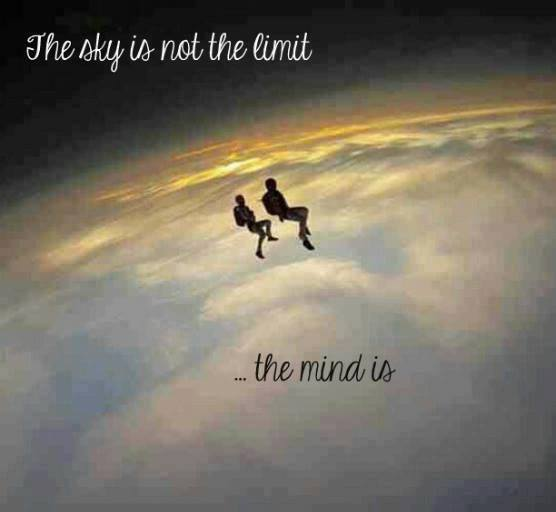 sky not limit, mind is